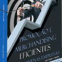 Promoção e Merchandising Eficientes Para Pequenas Empresas